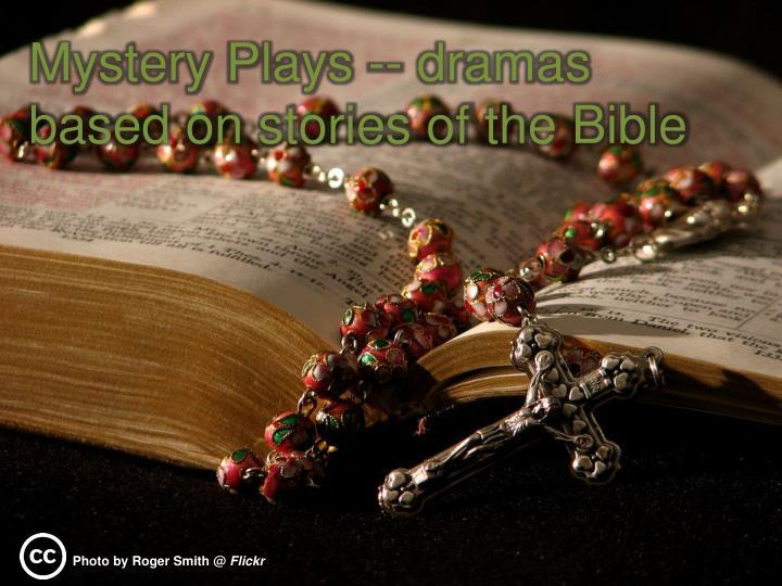 Mystery Plays -- dramas