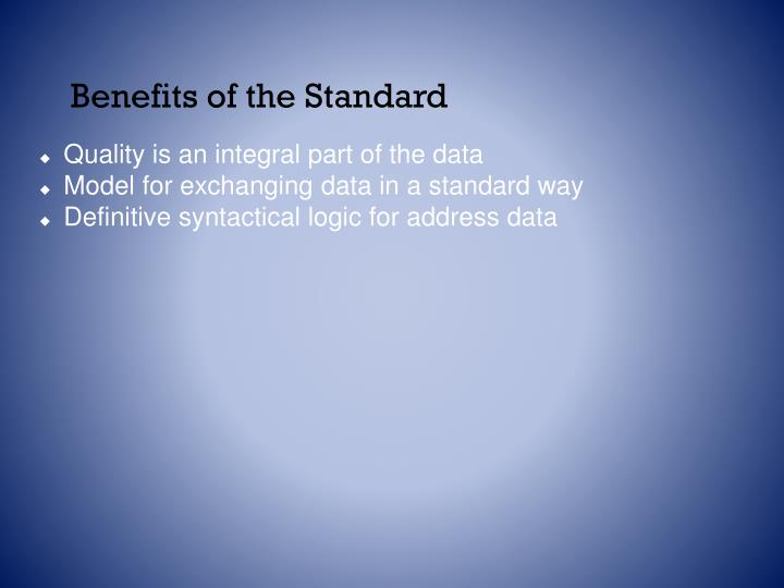 Benefits of the Standard