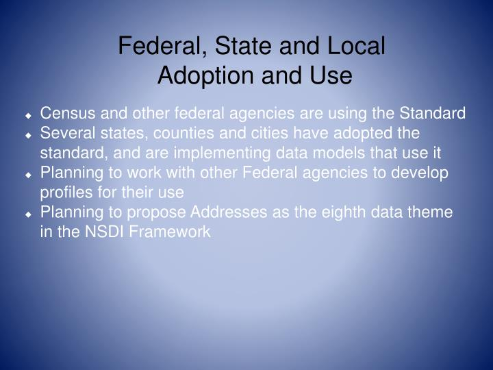 Federal, State and Local Adoption and Use