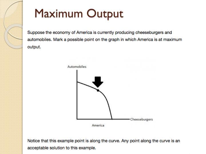 Maximum Output