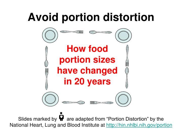 Avoid portion distortion
