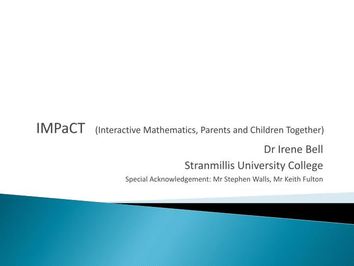 Impact interactive mathematics parents and children t ogether