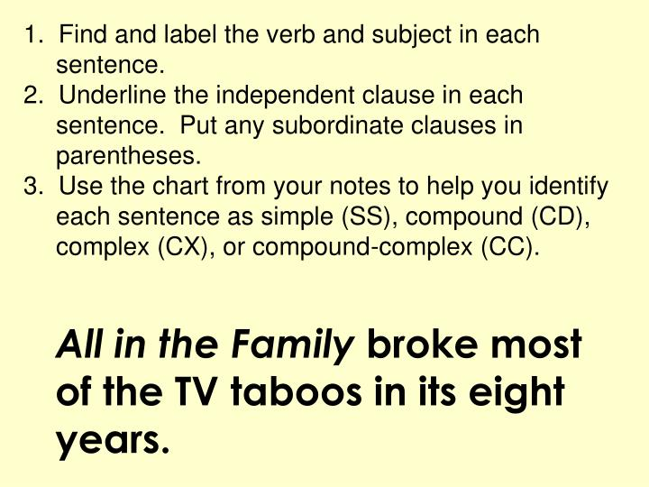 1.  Find and label the verb and subject in each sentence.