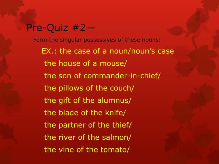 Pre-Quiz #2—