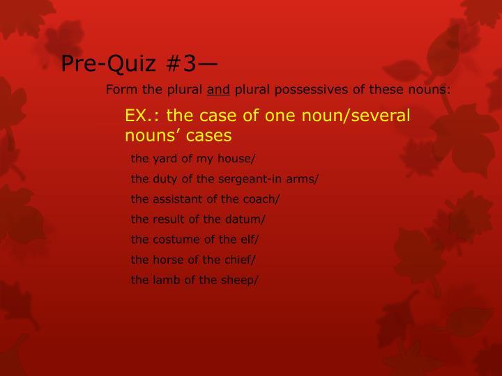 Pre-Quiz #3—