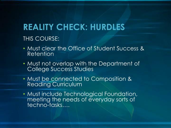 REALITY CHECK: HURDLES