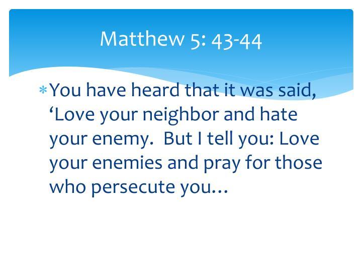 Matthew 5: 43-44