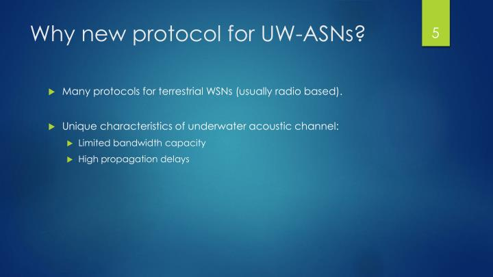 Why new protocol for UW-ASNs?