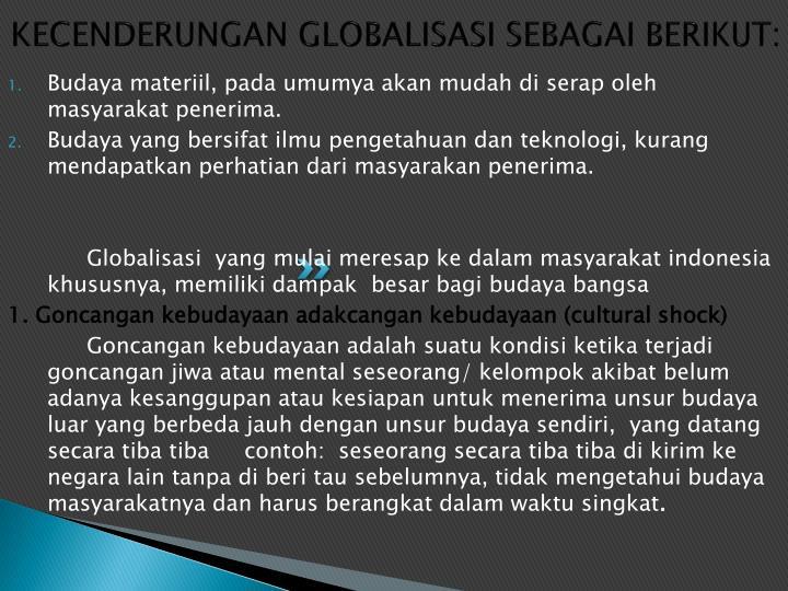 KECENDERUNGAN GLOBALISASI SEBAGAI BERIKUT:
