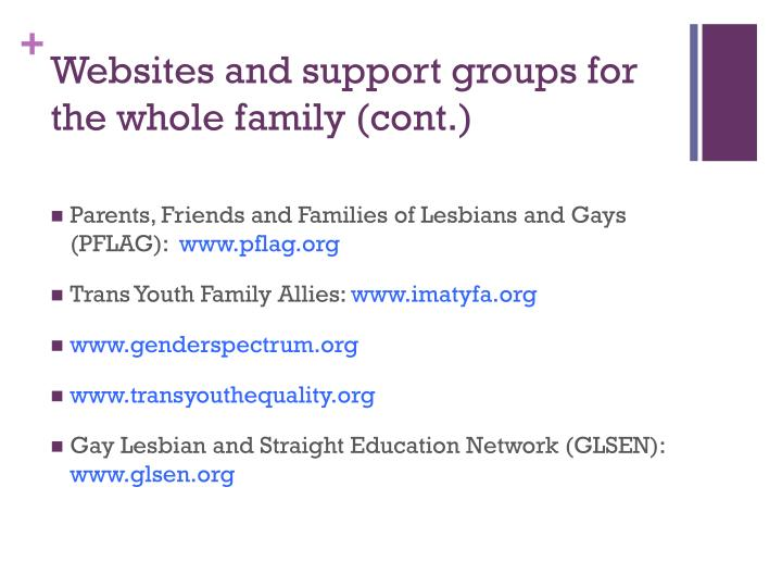 Websites and support groups for the whole family (cont.)