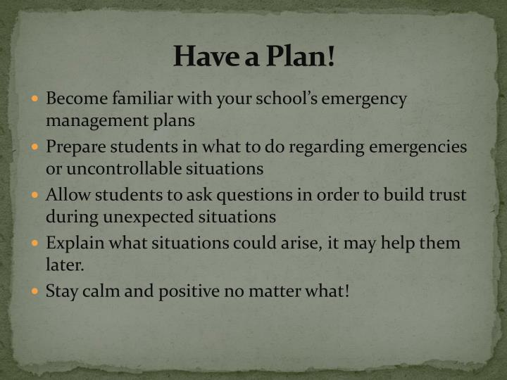 Have a Plan!