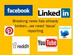 breaking news has already broken we need issue reporting
