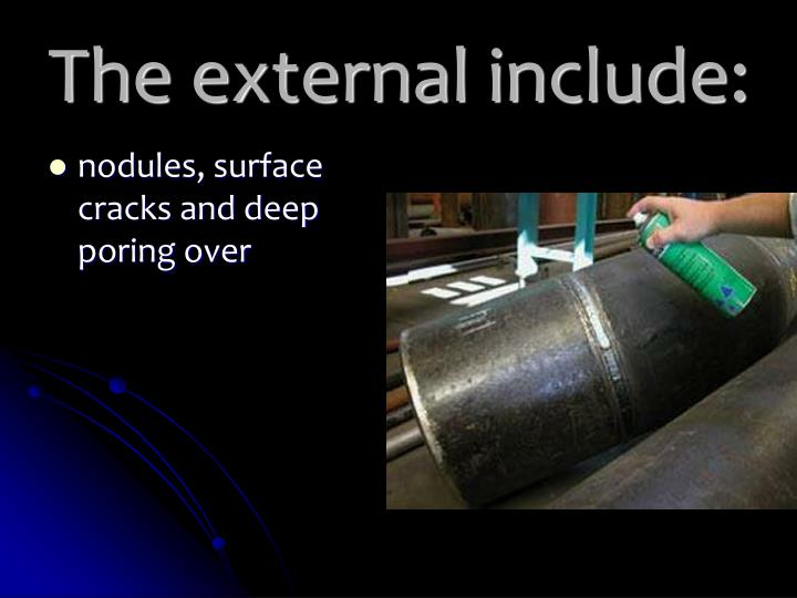 The external include: