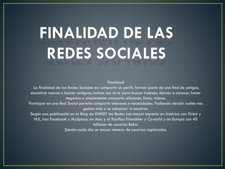 FINALIDAD DE LAS REDES SOCIALES