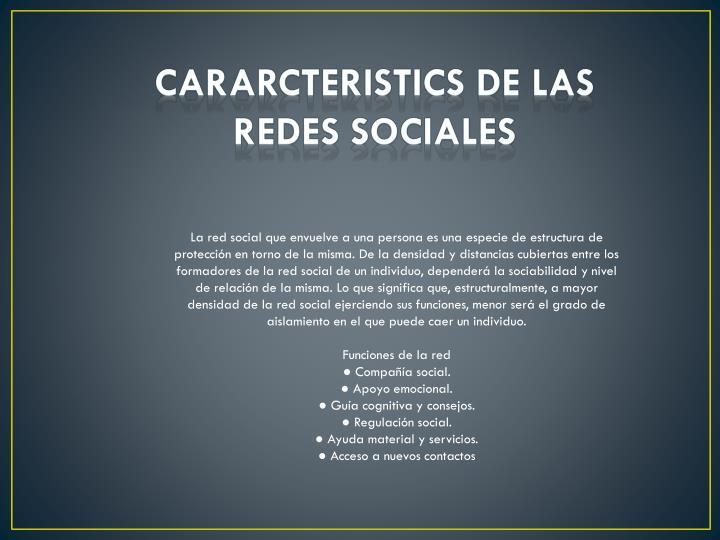 CARARCTERISTICS DE LAS REDES SOCIALES