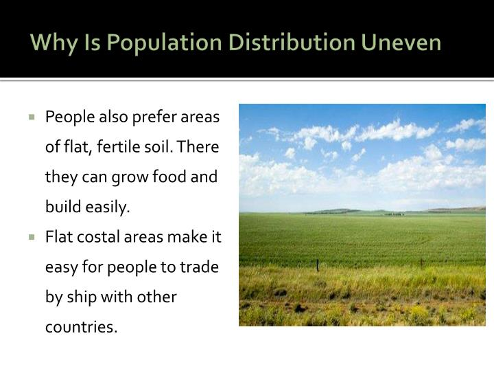 geography uneven population distribution Analyzing spatial organization of people, places & environments on earth's surfaces contemporary approaches in geography: area, spatial, locational & geographic systems analysis spatial interaction through movement: causes & examples global, local & regional geography zero population growth: definition.