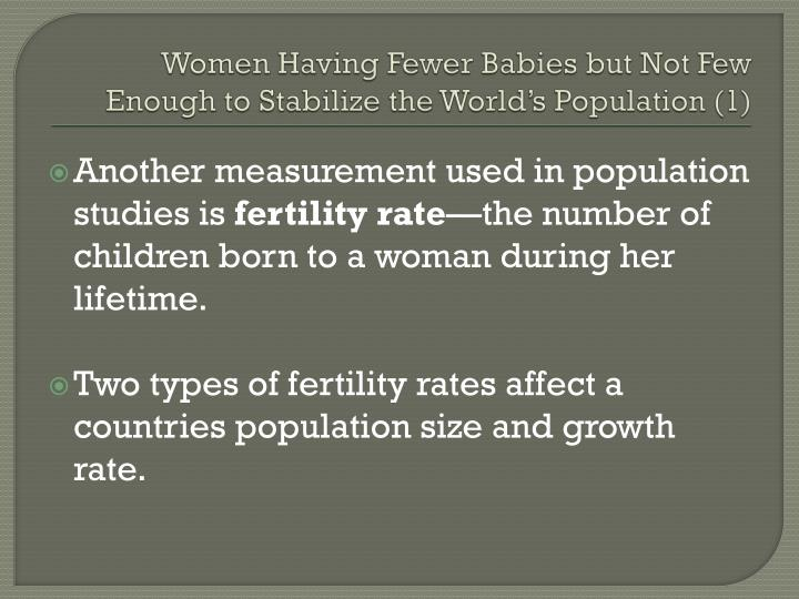 Women Having Fewer Babies but Not Few Enough to Stabilize the World's Population (1)