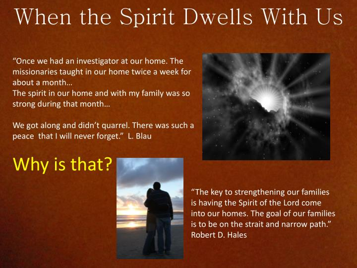 When the Spirit Dwells With Us
