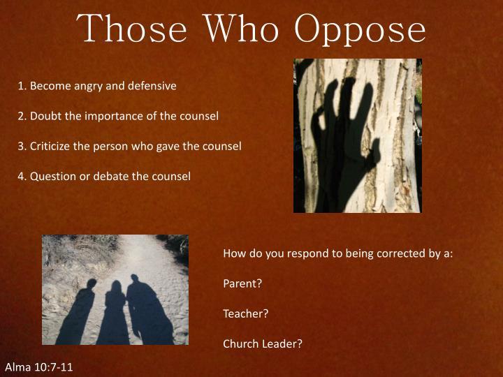 Those Who Oppose