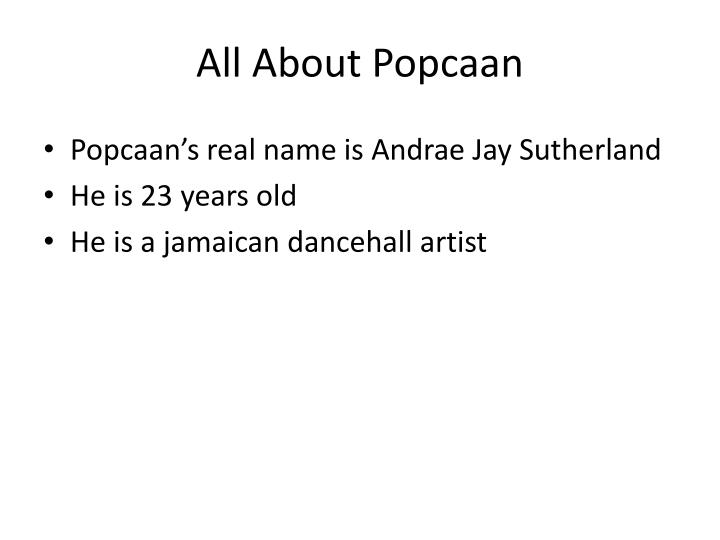 All about popcaan