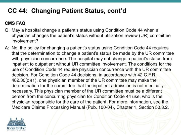 CC 44:  Changing Patient Status, cont'd