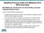 rebilling process under the medicare 2014 ipps final rule