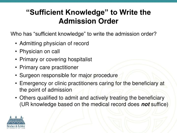 """Sufficient Knowledge"" to Write the Admission Order"
