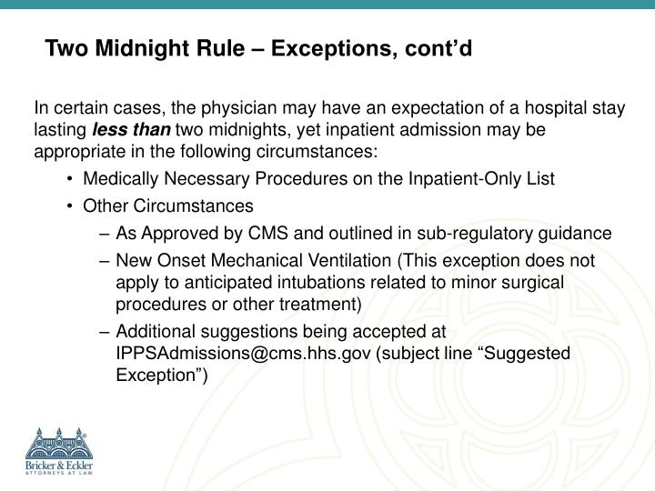 Two Midnight Rule – Exceptions, cont'd