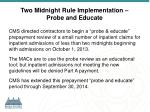 two midnight rule implementation probe and educate