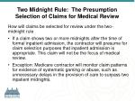 two midnight rule the presumption selection of claims for medical review