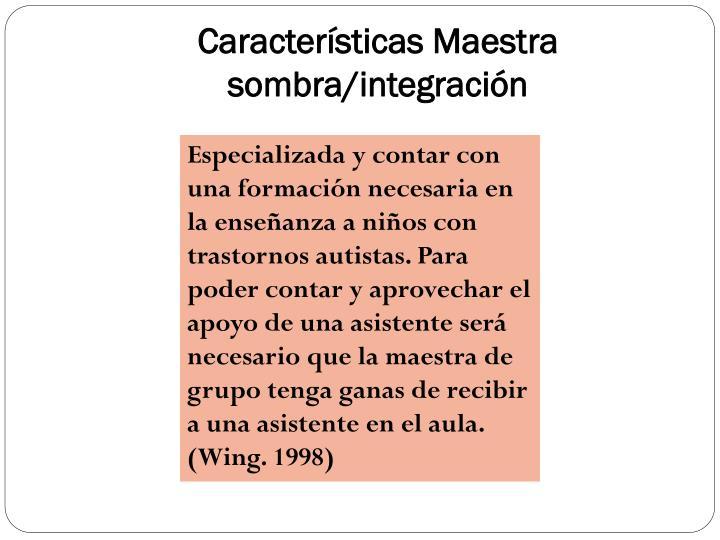 Características Maestra sombra/integración