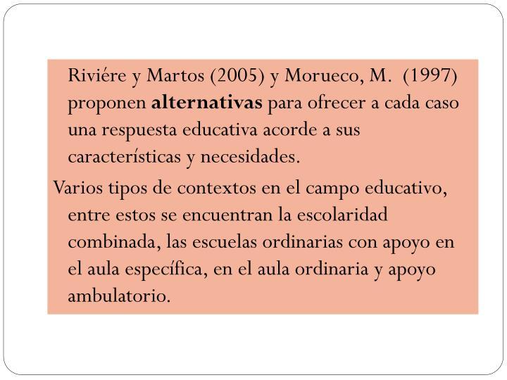 Riviére y Martos (2005) y Morueco, M.  (1997) proponen