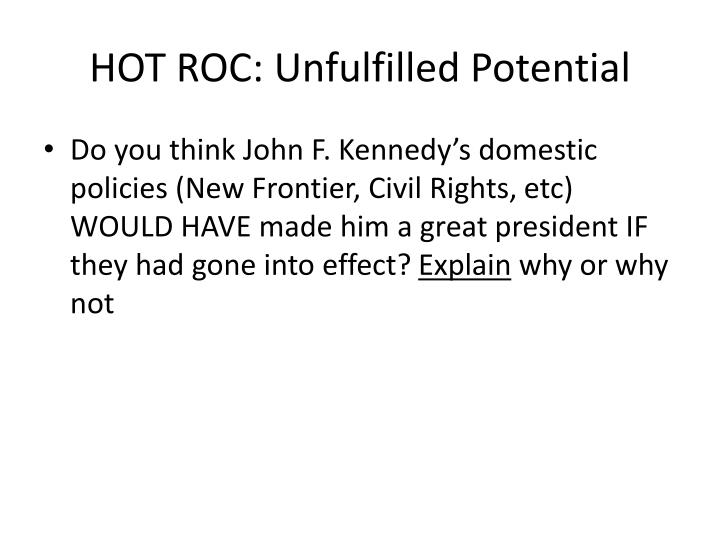 HOT ROC: Unfulfilled Potential