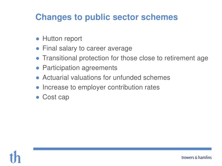 Changes to public sector schemes
