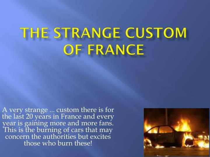 The strange custom of