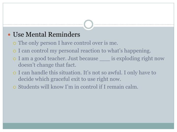Use Mental Reminders