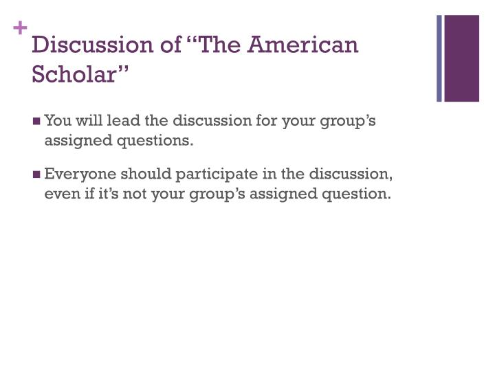 "Discussion of ""The American Scholar"""
