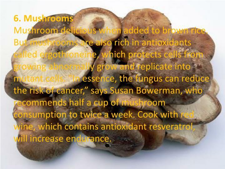6. Mushrooms