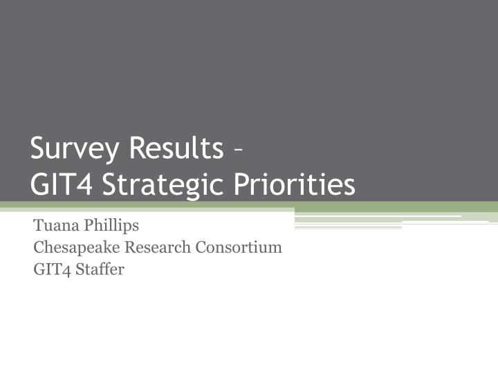 Survey results git4 strategic priorities