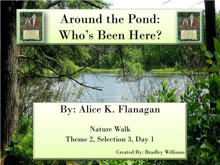 Around the pond who s been here