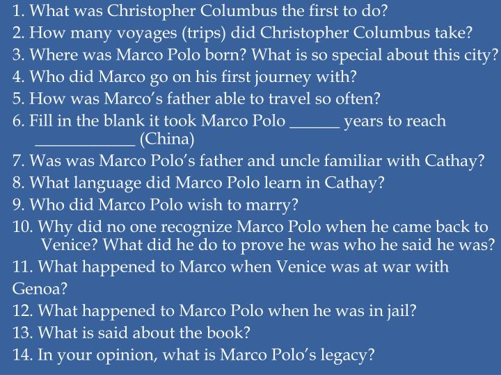 1. What was Christopher Columbus the first to do?