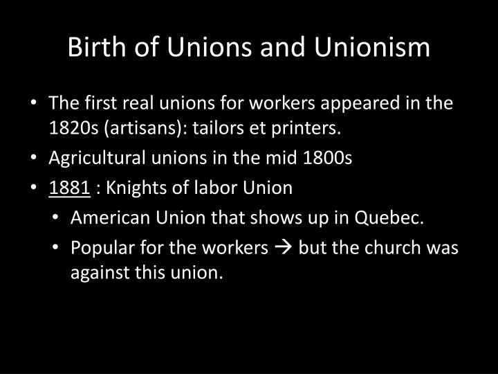 Birth of unions and unionism2