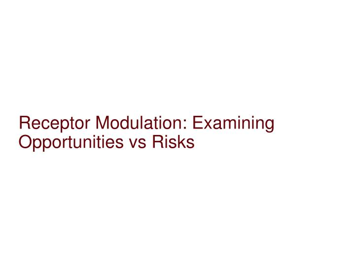 Receptor Modulation: Examining Opportunities
