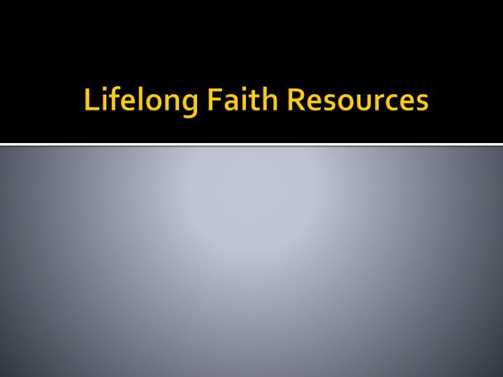 Lifelong Faith Resources
