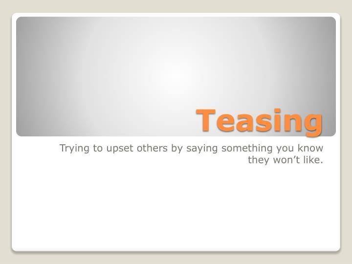 Teasing