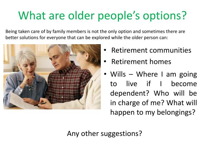 What are older people's options?