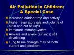 air pollution in children a special case