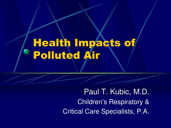 Health impacts of polluted air