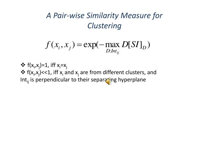 A Pair-wise Similarity Measure for Clustering