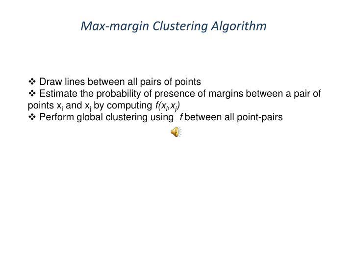 Max-margin Clustering Algorithm